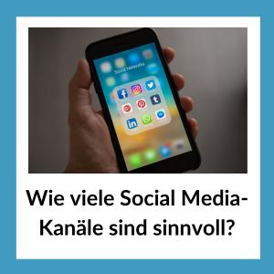 Wie viele Social Media Kanäle sind sinnvoll?